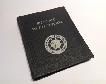 St. John Ambulance Association First Aid To The Injured Guide 1939. Medical Books. First Aid Guide Book. WW2 First Aid Instruction Book.