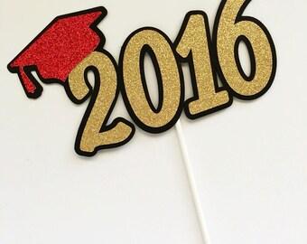 Graduation Cake Topper - Graduation Centerpiece - Class of 2016 - Class of 2016 Pick your school colors