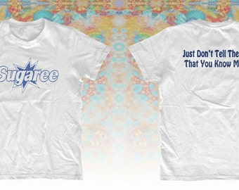 Grateful Dead Sugaree t shirt   (And Just Don't Tell Them That  You Know Me )