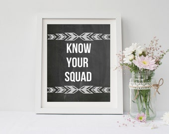 Know your squad, quote print, 4x6, 8x10, 11x14, 13x19, art print poster for bedroom, dorm room, apartment, or home decor