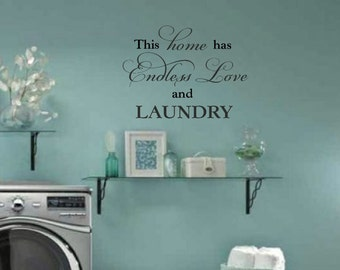 Laundry room decor - wall art - laundry room decal - laundry sign - This home has Endless Love and LAUNDRY