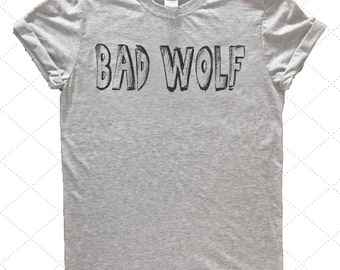Bad Wolf Super Soft Tee / Rose Tyler / 10 / Alloyns-y / Doctor Who / Companion / Don't Blink