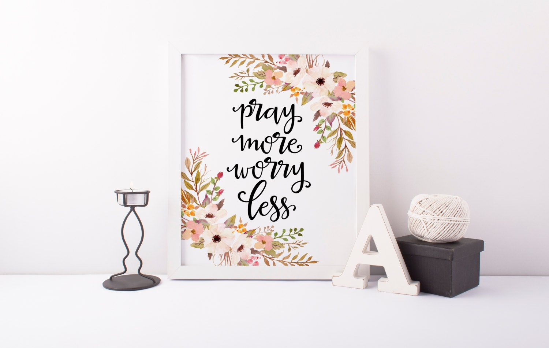 pray more worry less print bible verse print christian