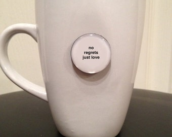 Quote | Mug | Magnet | No Regrets Just Love