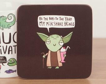 Yoda's Milkshake - Cute Coaster - Pun Coaster - Star Wars inspired - Funny Coaster - Gift for him - Gift for her - Lyrics - Teen Gift - Mat