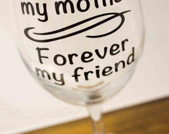 Mothers Wine Glasses - Gift for Mom - Mothers Day Gift - Wine Glasses for Mom - Birthday Gift - Cups for Mom - Glasses for Mom