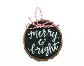 Merry & Bright, Tree Ring Christmas Ornament, Tree Slice, Chalkboard, Christmas Ornament