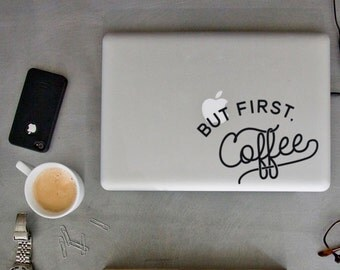 But First, Coffee Decal - Coffee Macbook Decal - Coffee Lovers Decal