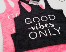 Good Vibes Only Workout Tank Top. Gym Tank Top. Yoga Tank. Fitness Tank. Yoga Shirt. Motivation. Wanderlust. Postive Vibes. Inspiration
