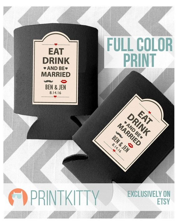 FULL COLOR PRINT - Custom Wedding Koozies - Eat Drink and be Married - Free Shipping on all Koozies