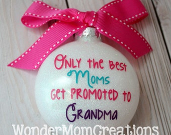 Only the Best Moms Get Promoted to Grandma Ornament; New Grandma Ornament; Pregnancy Reveal Ornament; Grandma Christmas Ornament