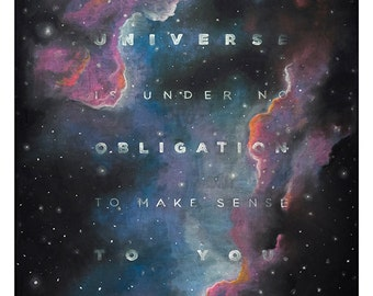 "Neil deGrasse Tyson | Print Chalkboard Quote ""The universe is under no obligation..."" Astrophysics, Cosmos, Galaxy, Science (S, L, XL)"