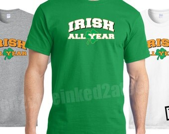 Irish All Year, Irish, St. Patricks Day Mens Tshirt