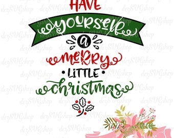 Have Yourself a Merry Little Christmas SVG file | Cut File | Christmas SVG file | svg files for Silhouette | svg files for Cricut