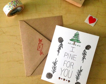 I Pine For You - Love - Greeting Card
