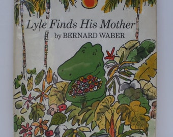 1st Ed. - Lyle Finds His Mother by Bernard Waber - Houghton Mifflin Company 1974 - First Edition