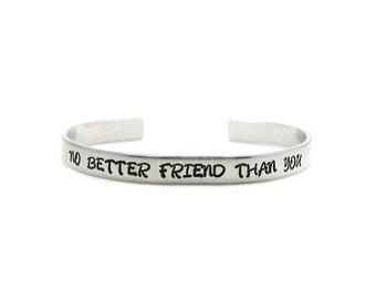 No Better Friend Than You, Custom Bracelet Cuff, Personalized Bracelet, Hand Stamped Cuff, Best Friends Cuff,  Best Friend Bracelet