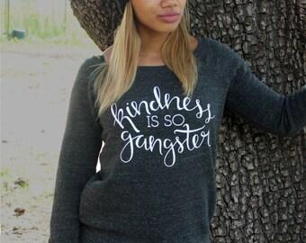 Kindness is so Gangster Fleece | Off the Shoulder Sweatshirt, Slouchy Sweater, Kindness Shirt, Ladies Sweatshirt, Women's Sweatshirt