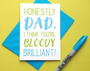 Dad Birthday Card, Funny Dad Card, Birthday Card for Dad, Daddy Birthday Card, Card for Daddy, Bloody Brilliant Dad, Birthday Dad Card