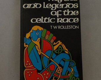 myths and legends of the celtic race by TW Rolleston 1990 book