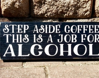 Home Bar Sign, Step Aside Coffee, Alcohol, Man Cave Decor, Pub Sign, Beer Sign, Bar Decor, Hand Painted, Wood Sign