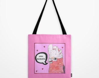 Galah Cockatoo Ugh, Humans Tote Bag