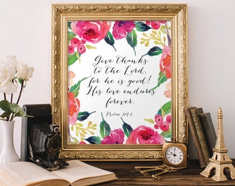Christian Wall Art Give thanks to the Lord for he is good! Psalm 107:1 Bible Verse Print Christian Nursery Decor Scripture Printable