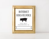 Internet Hogs Wifi Password Printable Wall Art - INSTANT DOWNLOAD  - Digital Print - BnB Decor - Guest Bedroom - Guest House - Wall Decor
