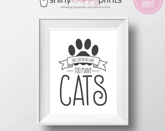 Never Too Many Cats, Instant Download Cat Paw Print Sign, Pet Kitty Art, Gift for Cat Lover, Cat Rescue Foster Print, Shiny Happy Prints