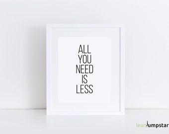 All you need is less, Minimalist Kitchen Print, Scandi Print, Scandi Poster, Scandi Wall Art, Minimalist Typography Art, Affiche Scandinave
