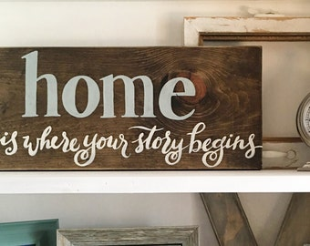 Home is where your story begins, wood sign