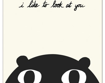 Notecard - I Like To Look At You