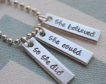 Hand Stamped She Believed She Could So She Did Necklace - Best Friends - Mom - Wife - Girlfriend - Girl Power - Accomplishments