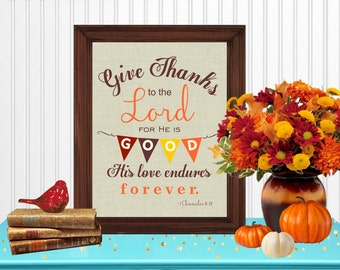 Give Thanks to the Lord 1 Chronicles 16:34 Wall Art Room Decor Digital Printable 8x10... Instant Download