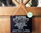 Night Shift Worker - Graveyard Shift - Do Not Disturb - Funny - Chalkboard Door Sign