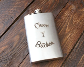 Cheers b*tches flask - 21st birthday gift for her - funny hip flask - flask for woman - funny flask - flask for girl - 10 oz