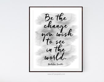 Gandhi Print, Be the change... Inspirational Quote, Motivational Print, Wall Art, Digital Download, Typography, Watercolor Print, Ref. S136