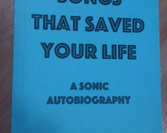 Songs That Saved Your Life: A Sonic Autobiography