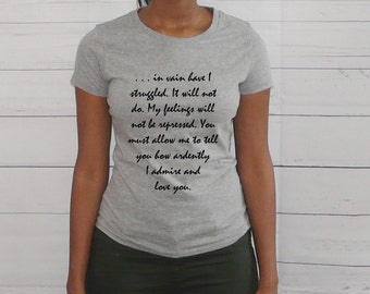 "On Sale Jane Austen T-shirt,Darcy's Proposal, Quote Tee, Literary tee, Pride and Prejudice Shirt, ""You must allow me to...""  Grey Or Black"