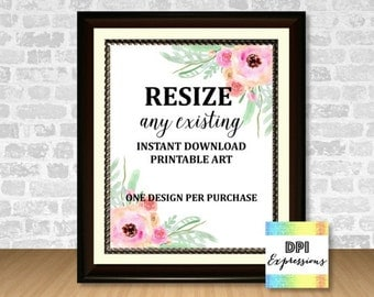Resize Any Existing INSTANT DOWNLOAD Printable Art by DPI Expressions, Drop Down Menu Options