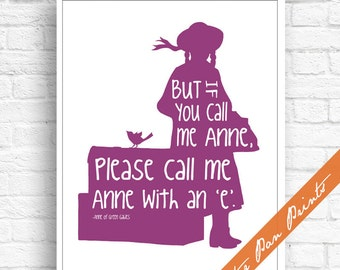But if You Call Me Anne Please Call me Anne with an E - Anne of Green Gables Inspired Art Print (Unframed) (featured Plum)