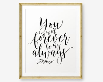You Will Forever Be My Always, Wedding Art, Love Art  - Digital Download