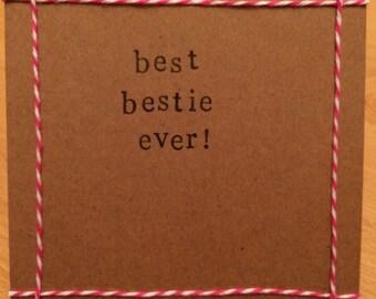 Best Bestie Ever handmade card (blank inside)
