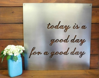 Today Is A Good Day Sign, Affirmation Quote Art, Inspirational Wall Decor, Wall Art Quotes, Gift for Her, Today Is A Good Day Sign
