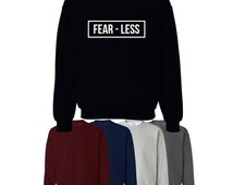 Fear Less Printed Sweater Gym Womens Mens Unisex Ships Worldwide S-XXL