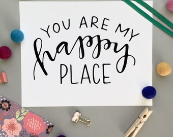 """INSTANT DIGITAL DOWNLOAD -Hand Lettered Print """"You Are My Happy Place"""" 5x7, 8x10 or 11x14 home decor Nursery Girls Room"""