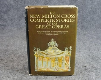The New Milton Cross Complete Stories Of The Great Operas C. 1955.