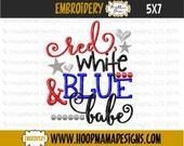 Red White and Blue, Babe Machine Applique Embroidery Design 4x4 5x7 6x10 Military Memorial Day or 4th of July
