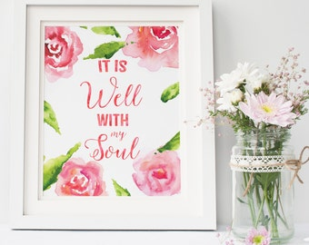 wall art printable quote It is well with my soul instant download 8 x 10 pink floral print home decor