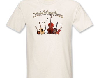 I'd Rather Be Playing Bluegrass T-Shirt